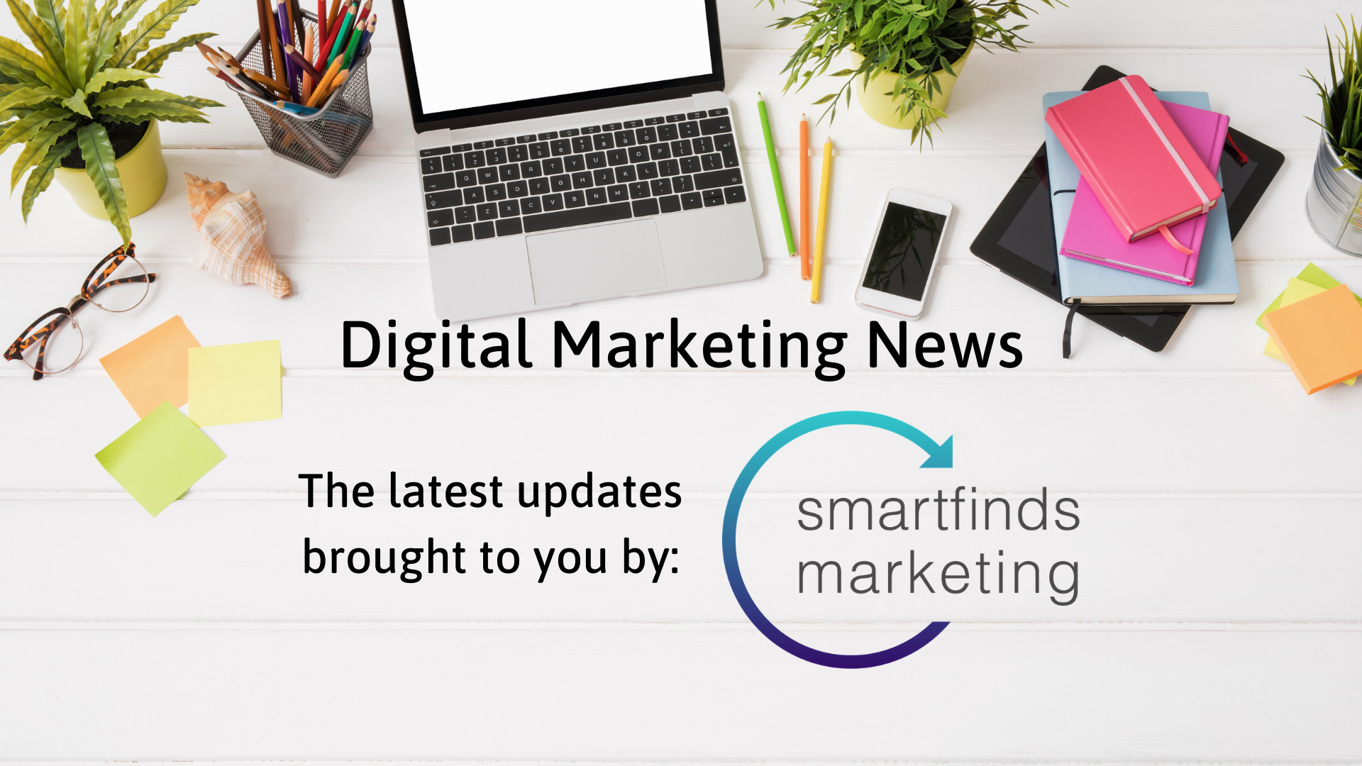 SmartFinds Marketing Digital Marketing News